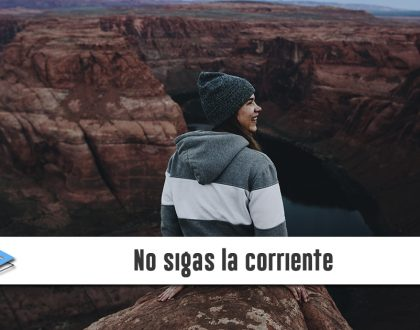 No sigas la corriente